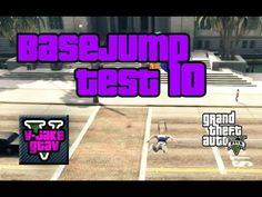 GTA 5 BASEJUMP test 10 Gta 5