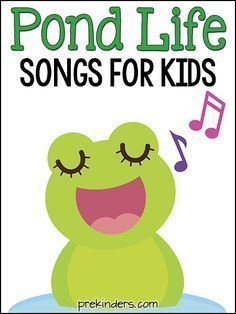 Pond Life Songs for Kids