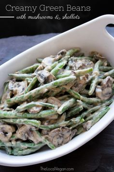 Creamy Green Beans with Mushrooms and Shallots — The Local Vegan