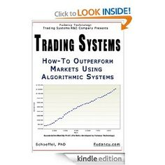 Kindle Price: 	$0.00   You Save: 	$ 39.00 (100%)   Trading Systems: How To Outperform Markets Using Algorithmic Systems