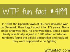 The Spanish town of Husecar had declared war on Denmark, but forgot about it for 172 years!