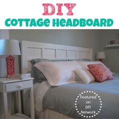 Adorabel DIY Cottage Headboard {Featured on the DIY Network}.  Great inexpensive DIY project!
