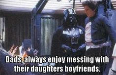 messing with daughters boyfriends Vader Star Wars, Darth Vader, Pregnancy Announcement Riddles, Daughters Boyfriend, Good Night Gif, Silly Jokes, Geek Humor, Star Wars Humor, Wedding Humor