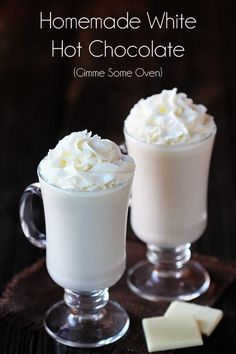 Homemade White Hot Chocolate {gimmesomeoven.com) -a great hot chocolate recipe