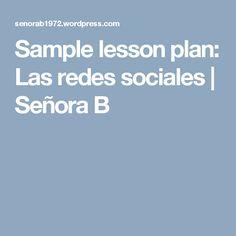 Sample lesson plan: Las redes sociales   Señora B