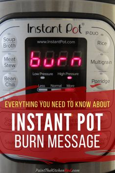 Instant Pot Pinterest pin - display with the word burn and banner: Everything you need to know about Instant Pot burn message - Paint the Kitchen Red