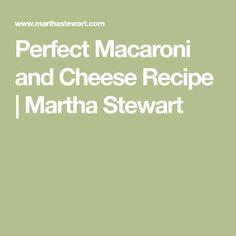 Perfect Macaroni and Cheese Recipe   Martha Stewart