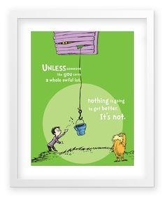 Unless someone like you cares a whole awful lot, nothing is going to get better. It's not. (Love this book.)
