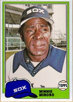 1981 Topps Minnie Minoso, Chicago White Sox, Baseball Cards That Never Were.
