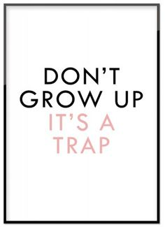 Poster - Don't grow up
