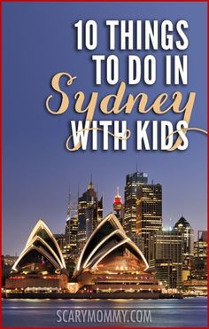 Planning a trip to Sydney, Australia? With some of the best beaches, a famous harbor and a zoo with the best views, it's a top travel destination. Here are ten must-dos in Sydney with kids (from a real mom who KNOWS) in Scary Mommy's travel guide!  summer | spring break | international family vacation | parenting advice