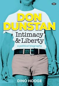 Hot off the Press ... This is the story of one of Australia's greatest human rights champions, Don Dunstan. Author, Dino Hodge, wonderfully chronicles the infamous former SA Premier and civil rights advocate's life and, in particular, his battle for the rights of homosexual Australians (Don was, himself, bisexual). This fabulous bio is must read for 2014!  Be sure to grab your copy at good booksellers or online at wakefieldpress.com.au