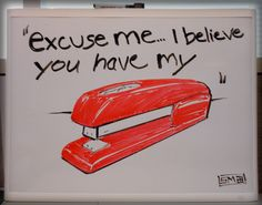 Excuse me...I believe you have my stapler - the Red Swingline Stapler! #Geek - http://www.swingline.com