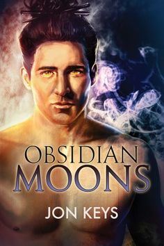 Obsidian Moons (Obsidian #2) by Jon Keys   Gay Book Reviews – M/M Book Reviews
