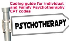 Coding guide for CPT codes of Individual and Family Psychotherapy Services