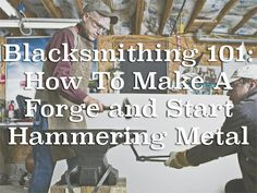 How To Make A Forge and Start Hammering Metal blacksmithing 101 Camping Survival, Survival Skills, Survival Guide, Blacksmith Forge, Metal Shop, Thing 1, In Case Of Emergency, Welding Projects, Self Reliance