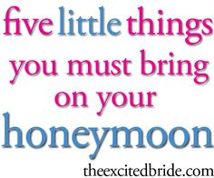 do you know the five little things you need for your honeymoon? get these before the wedding!