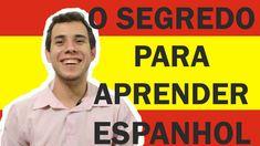 O segredo para aprender Espanhol