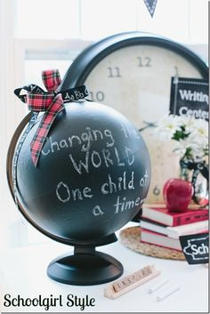 "Chalkboard globe for the classroom. ""Changing the WORLD one child at a time."" www.schoolgirlstyle.com"