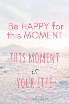 create your own happiness - happy quotes - motivational quotes - be happy for this moment #quotes #wordstoliveby #happyquotes