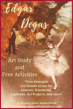 Edgar Degas artist study and free activities - includes free printable set of 15 art visuals! #homeschooling #art #arthistory #artists #Degas #unitstudies