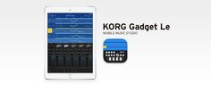 KORG Gadget - iOSからMacへ。すべてのイマジネーションを形にする最も使いやすい音楽制作ソフトウェア。
