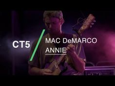 """▶ Mac DeMarco performs """"Annie"""" at CT5 - YouTube"""