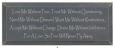 Love Me Without Fear, Trust Me Without Questioning Wood Sign