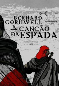 A Canção da Espada - Bernard Cornwell (livro 4)