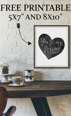 "Free Valentine Printable Art Print - Use this free printable for the home, or to gift your ""person"" as an inexpensive gift."