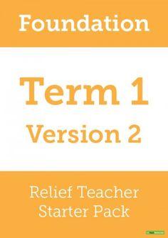 Relief Teacher Starter Pack – Foundation Year – Term 1 – V2