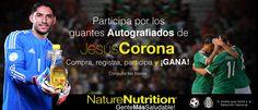 ¡Participa por los guantes de Jesús Corona! Compra NatureNutrition el Aceite que Nutre a la Selección Nacional.