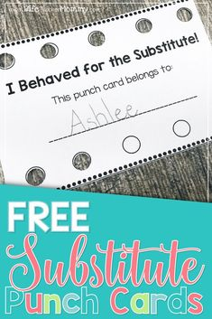 Free substitute punch cards! These are a great behavior incentive for when a substitute is in the room. Great for classroom management! Include this with your sub plans. Sub plans freebie. #subplans #teacherfreebie