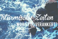 Stürmische Zeiten - wo bist du verankert? Ein Blogeintrag von herzensfreundinnen.de