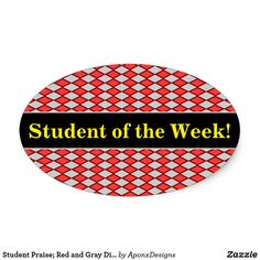 Red and Gray Diamond Shape Pattern Oval Sticker created by AponxDesigns. Red And Grey, Gray, Student Of The Week, School Teacher, Shape Patterns, Sticker Design, Diamond Shapes, Encouragement, Inspirational