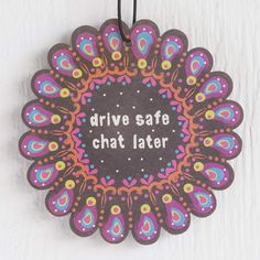 Car  Air  Fresheners:  Drive  Safe  Chat  Later  Air  Freshener  From  Natural  Life