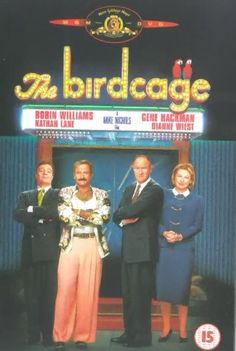 The Birdcage with Nathan Lane and Robin Williams, always a favorite