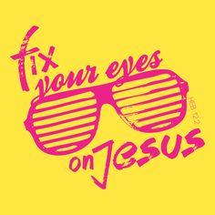 Fix your eyes on Jesus // Liora Media // Julianne Rhodes