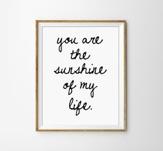 You are the Sunshine Of my Life Love Quote by SamsSimpleDecor