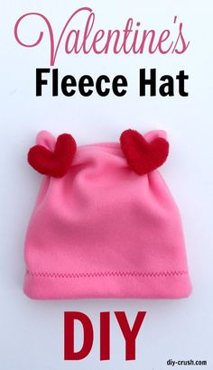 Valentine's Day Fleece Hat DIY. Comes with links to free hat pattern and heart templates.