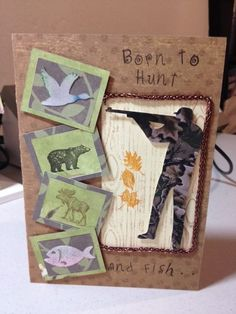 """Birthday card for my hunting obsessed husband. Front says """" Born to Hunt and Fish .."""" Inside says """"... Forced to work"""":"""