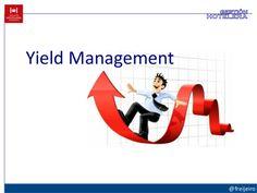 Yield Management by @Marcos Freijeiro via Slideshare