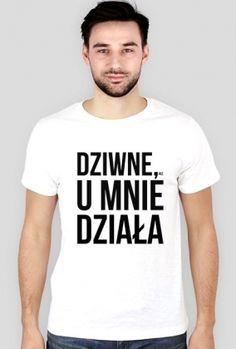Slim - Dziwne, u mnie działa - Koszulki na zamówienie - nietypowe nadruki - Koszulki, które chcesz mieć