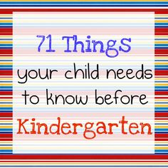 71 things your child needs to know before kindergarten.I am sure I know most since I was in Kindergarten but just in case I miss something! Alphabet Kindergarten, Before Kindergarten, Kindergarten Readiness, Starting Kindergarten, Kindergarten Preparation, Starting School, School Readiness, Kindergarten Checklist, Kindergarten Party