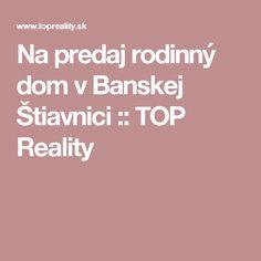 Na predaj rodinný dom v Banskej Štiavnici :: TOP Reality