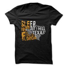 Sleep in Florida But I miss Texas