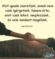 Akit igazán szeretünk... Picture Quotes, Love Quotes, Quotations, Qoutes, Motivational Quotes, Inspirational Quotes, Karma, Find Image, We Heart It