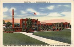 Plant Number 1  Home of Smith Brothers' Black and Menthol Cough Drops and Triple Action Cough Syrup  Poughkeepsie, NY