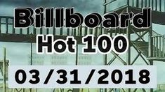 Billboard Hot 100 - TOP 100 Songs  (March 31 2018)