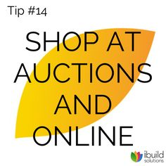You'll be surprised at how much you can save on labour, supplies and materials by shopping around. Polish your negotiation skills, ask for trade prices and seek bargains through 'scratch and dent' or 'discontinued' sales. While shopping around takes a bit of time, it will certainly pay off for you.For building supplies, check online for used materials.